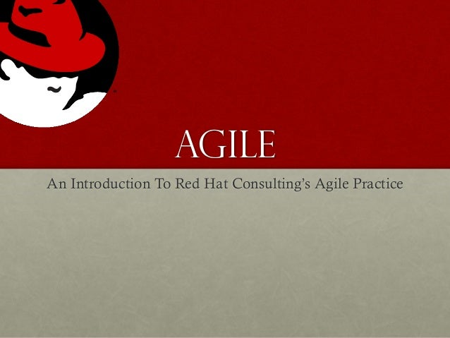 Agile An Introduction To Red Hat Consulting's Agile Practice