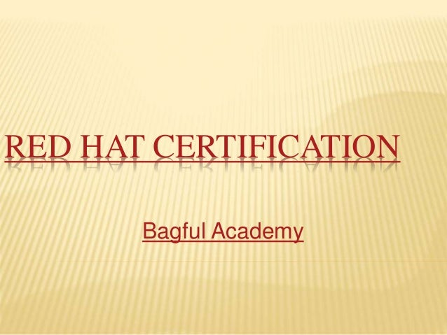 RED HAT CERTIFICATION Bagful Academy