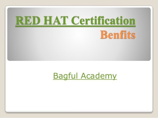 RED HAT Certification Benfits Bagful Academy