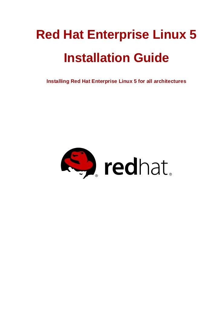 Red Hat Enterprise Linux 5        Installation Guide Installing Red Hat Enterprise Linux 5 for all architectures