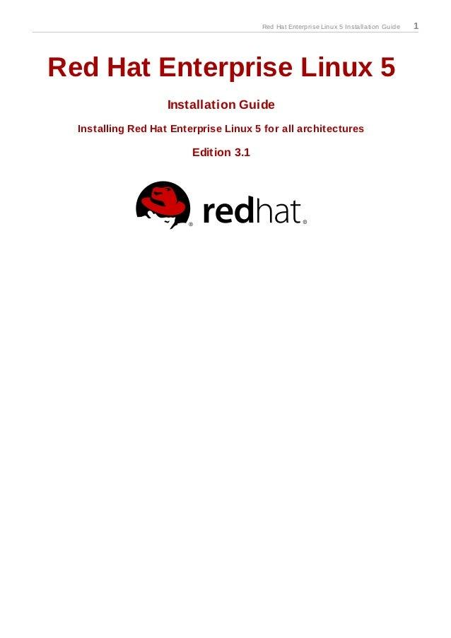 Red Hat Enterprise Linux 5 Installation Guide   1Red Hat Enterprise Linux 5                    Installation Guide  Install...