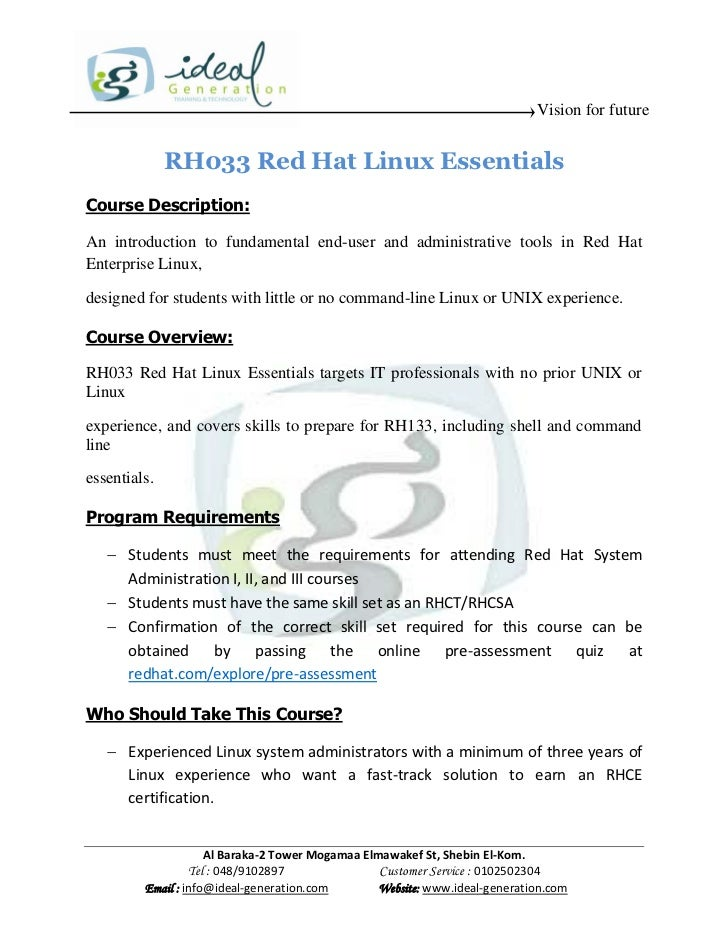 Vision for future              RH033 Red Hat Linux EssentialsCourse Description:An introduction to fundamental end-user an...