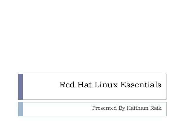 Red Hat Linux Essentials Presented By Haitham Raik