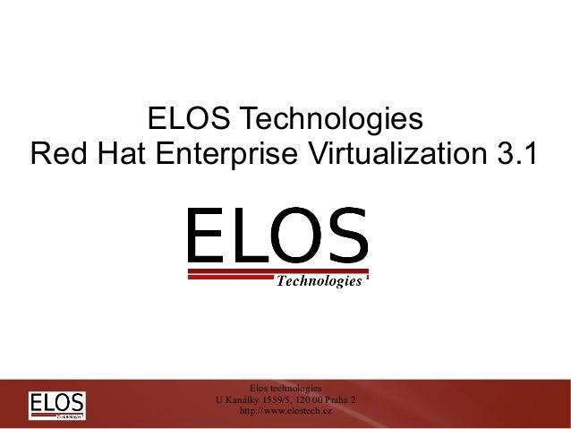 ELOS TechnologiesRed Hat Enterprise Virtualization 3.1                     Elos technologies             U Kanálky 1559/5,...