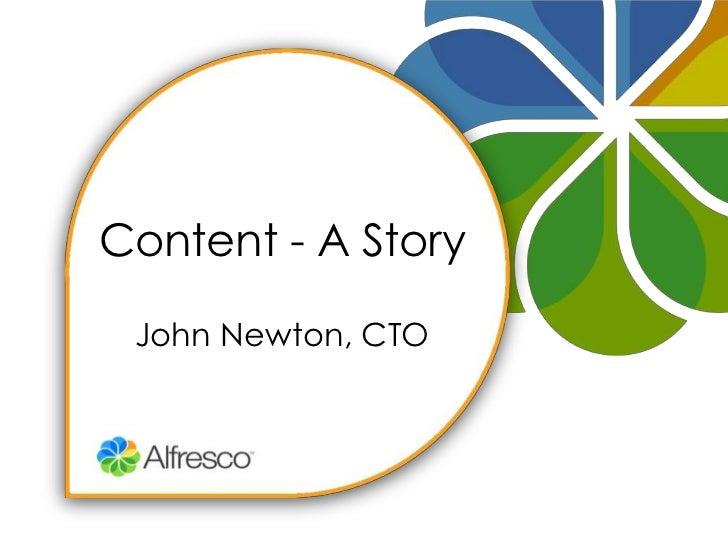 Content - A Story<br />John Newton, CTO<br />