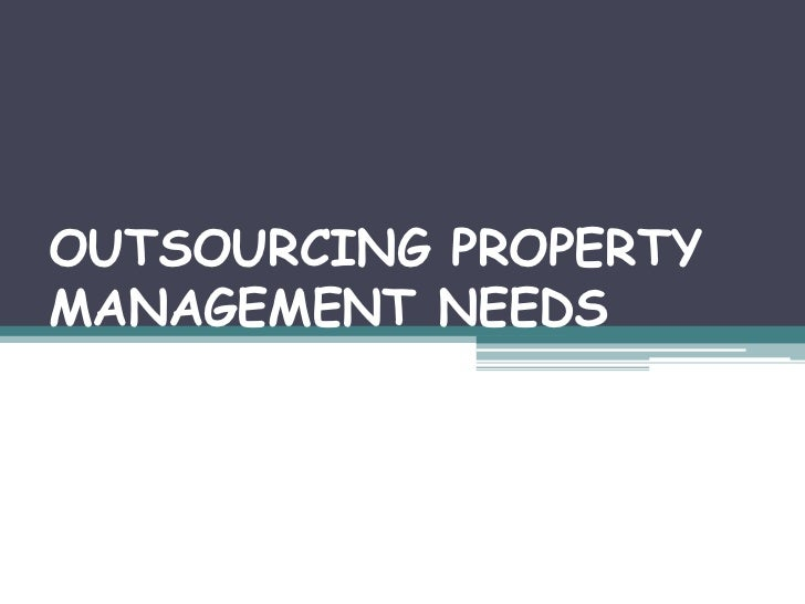 OUTSOURCING PROPERTYMANAGEMENT NEEDS