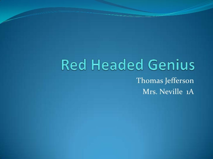 Red Headed Genius<br />Thomas Jefferson <br />Mrs. Neville  1A<br />