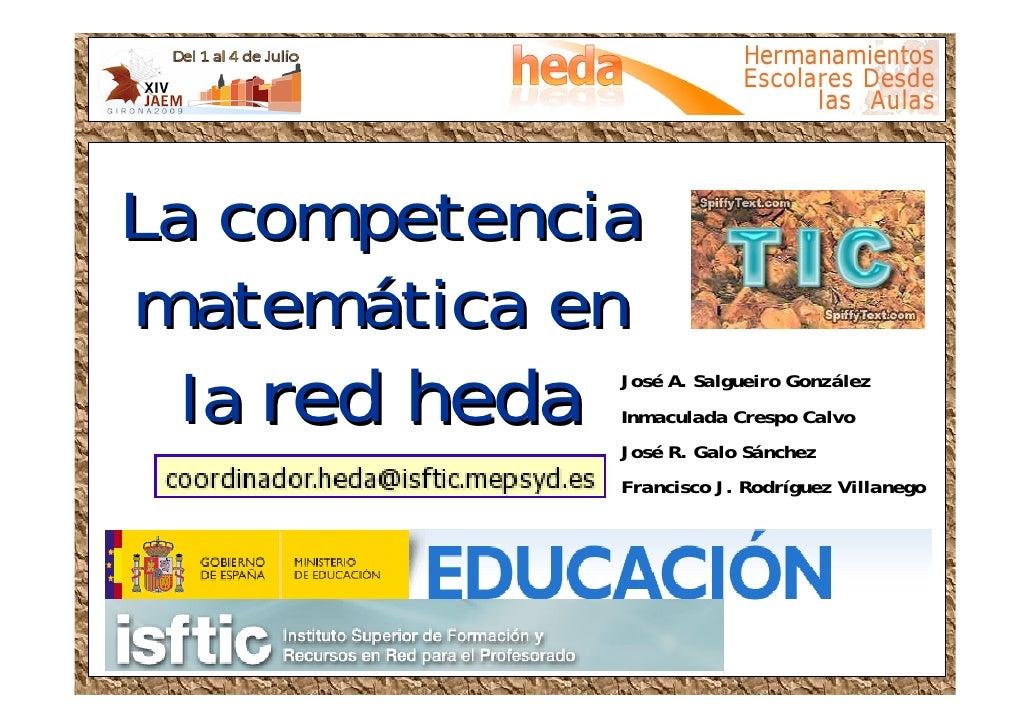 La competencia matemática en matemática   la red hedaJosé A. Salgueiro González              Inmaculada Crespo Calvo      ...
