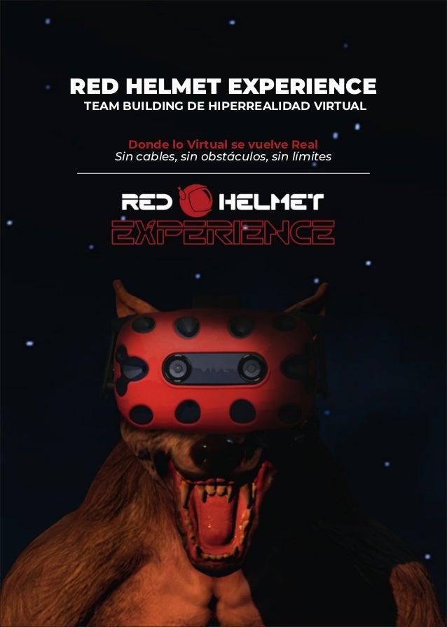 RED HELMET EXPERIENCE TEAM BUILDING DE HIPERREALIDAD VIRTUAL Donde lo Virtual se vuelve Real Sin cables, sin obstáculos, s...