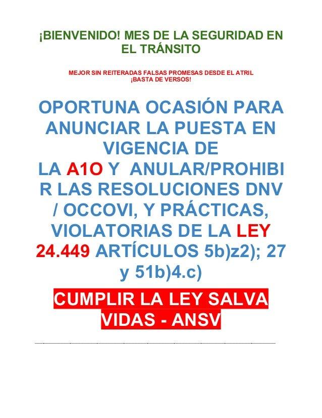 �BIENVENIDO! MES DE LA SEGURIDAD EN EL TR�NSITO MEJOR SIN REITERADAS FALSAS PROMESAS DESDE EL ATRIL �BASTA DE VERSOS! OPOR...