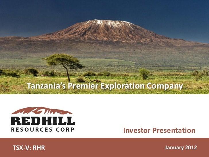 Tanzania's Premier Exploration Company                           Investor PresentationTSX-V: RHR                          ...