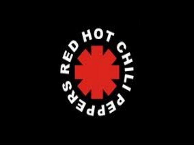 • Red Hot Chili Peppersesunabanda defunkrockestadounidenseformadaen 1983enLosÁngeles,California.Sus integr...