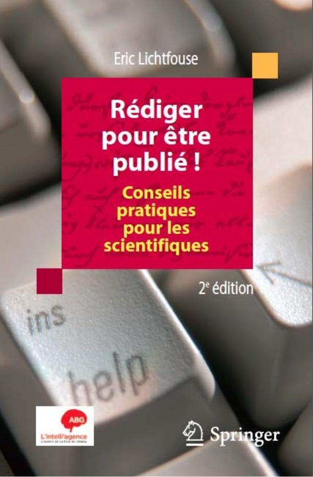 Éric Lichtfouse Rédiger pour être publié ! Conseils pratiques pour les scientifiques Deuxième édition 10-11RED1ARTDRECH-LI...