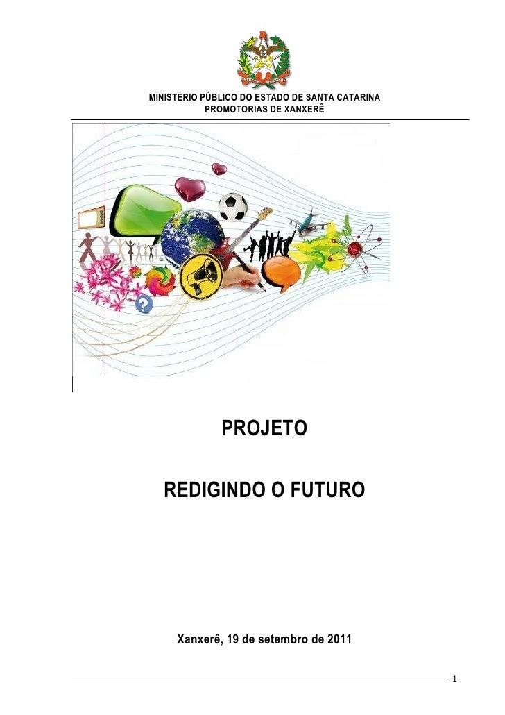 MINISTÉRIO PÚBLICO DO ESTADO DE SANTA CATARINA            PROMOTORIAS DE XANXERÊ              PROJETO  REDIGINDO O FUTURO ...