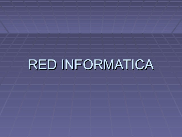 RED INFORMATICARED INFORMATICA