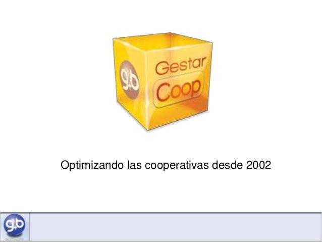 Optimizando las cooperativas desde 2002