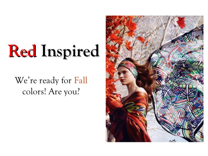 Red InspiredWe're ready for Fall colors! Are you?