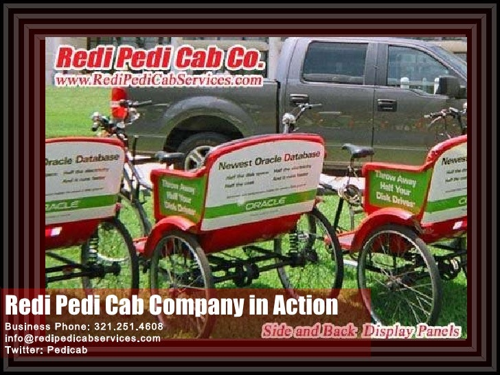 Redi Pedi Cab Company in Action Business Phone: 321.251.4608 [email_address] Twitter: Pedicab