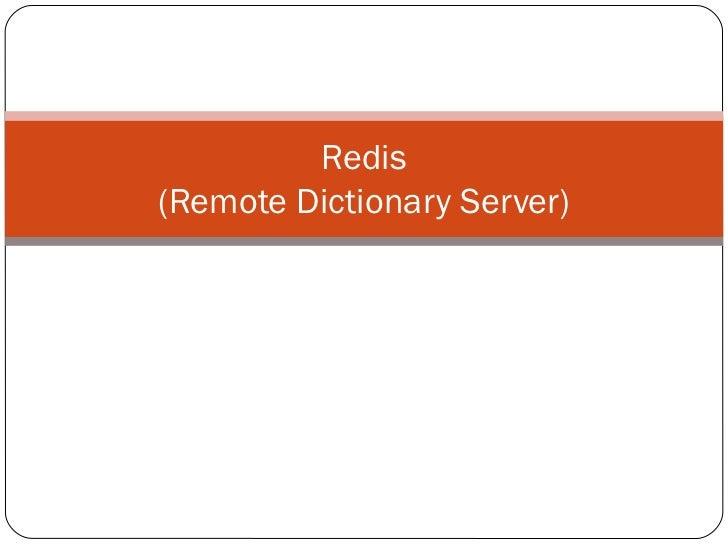 Redis (Remote Dictionary Server)