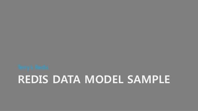 REDIS DATA MODEL SAMPLE Terry's Redis