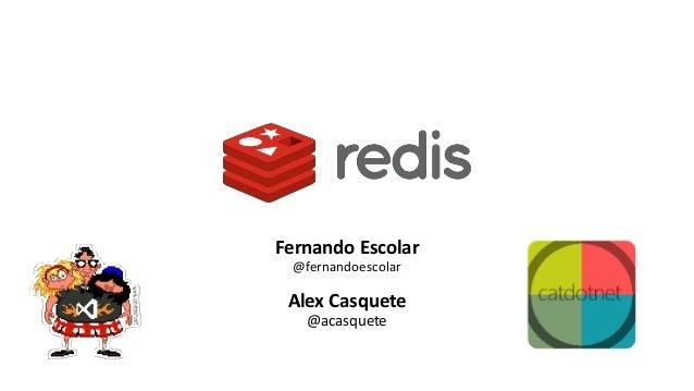 Fernando Escolar @fernandoescolar Alex Casquete @acasquete