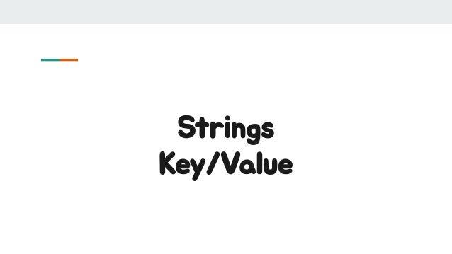 Strings Key/Value