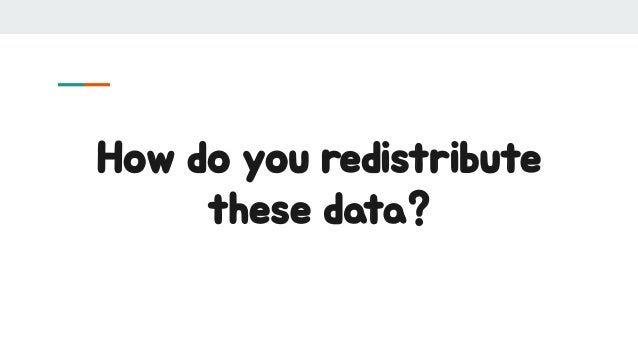 How do you redistribute these data?
