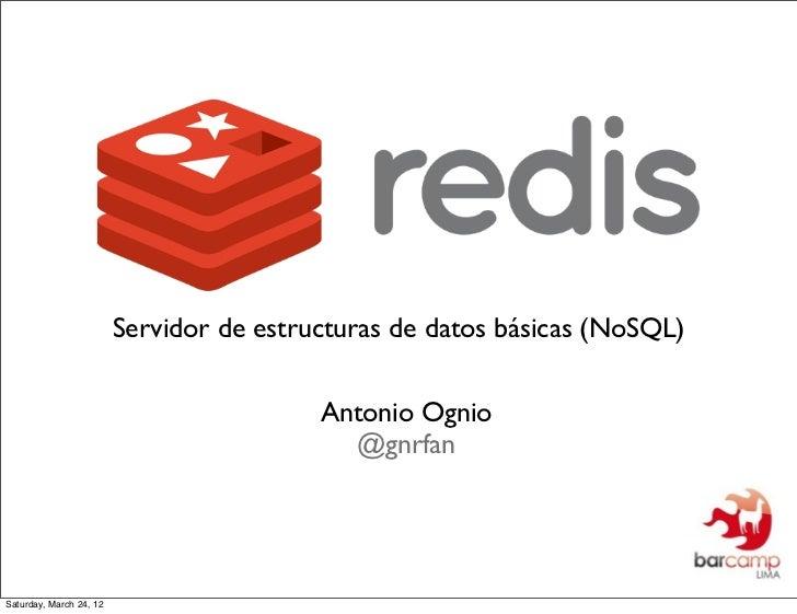 Servidor de estructuras de datos básicas (NoSQL)                                          Antonio Ognio                   ...