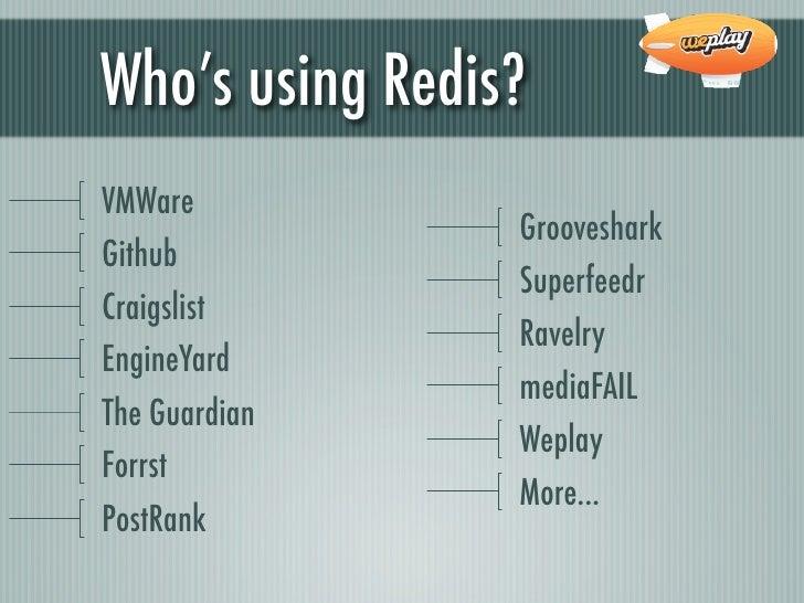 Who's using Redis?VMWare                 GroovesharkGithub                 SuperfeedrCraigslist                 RavelryEng...
