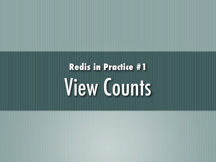 Redis in Practice #1View Counts