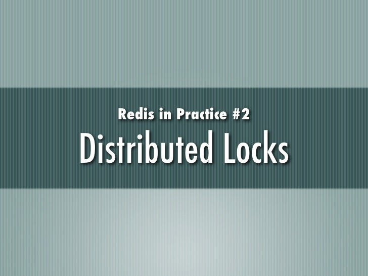 Redis in Practice #2Distributed Locks