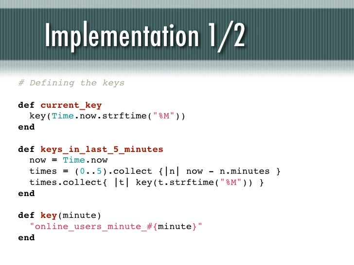 """Implementation 1/2# Defining the keysdef current_keykey(Time.now.strftime(""""%M""""))enddef keys_in_last_5_minutesnow = Tim..."""