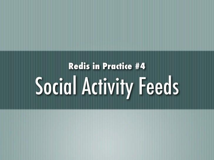 Redis in Practice #4Social Activity Feeds