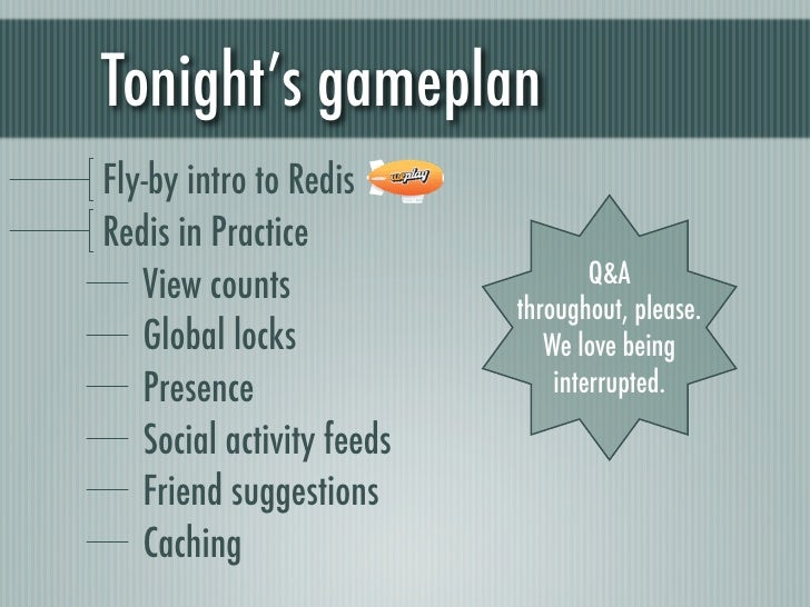 Tonight's gameplanFly-by intro to RedisRedis in Practice   View counts                     Q&A                           t...