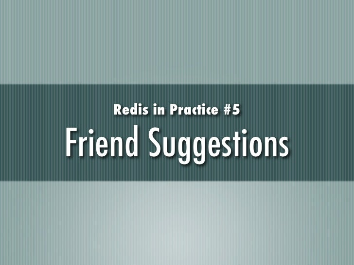 Redis in Practice #5Friend Suggestions