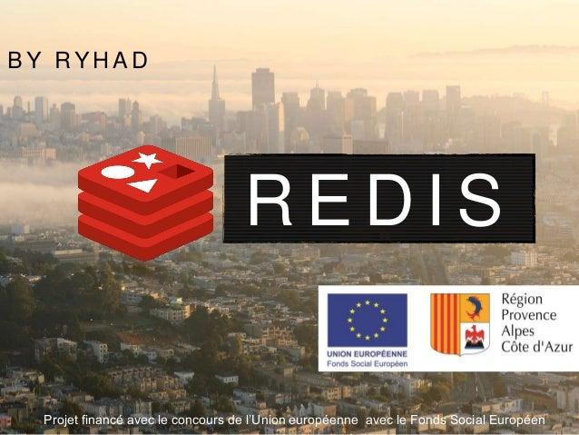 B Y R Y H A D R E D I S Projet financé avec le concours de l'Union européenne avec le Fonds Social Européen