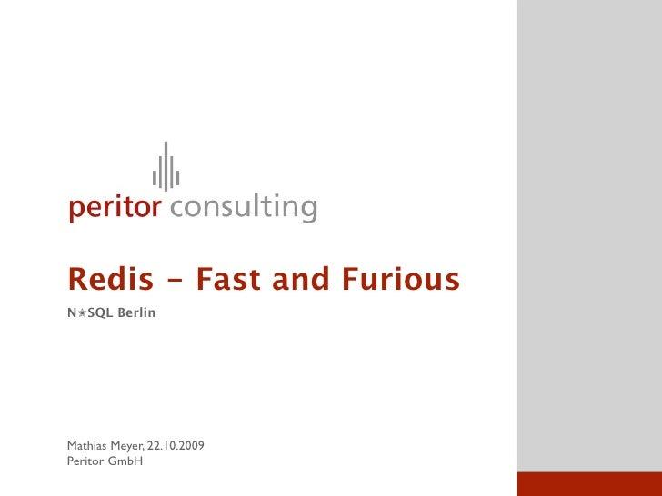 Redis - Fast and Furious N✮SQL Berlin     Mathias Meyer, 22.10.2009 Peritor GmbH