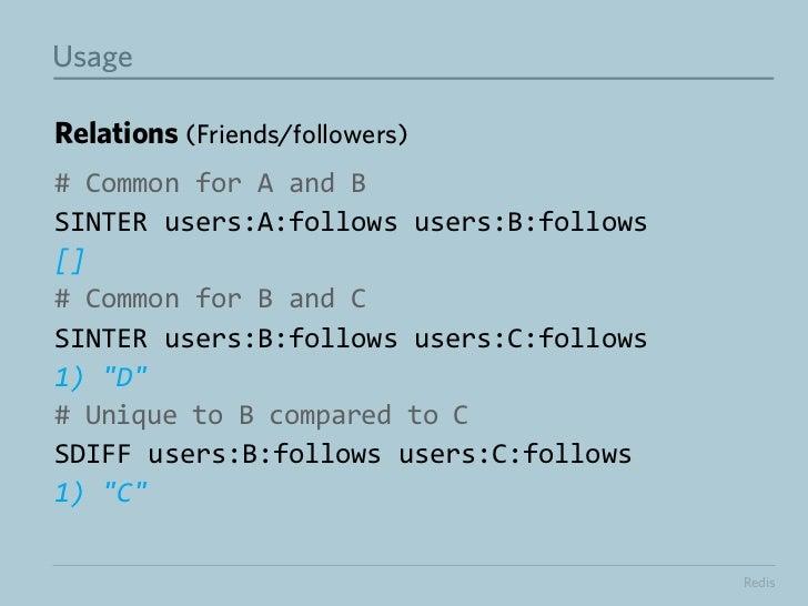 "UsageRelations (Friends/followers)# Mutual relationshipsSINTER friends followers1) ""B""# Who does not follow me ..."