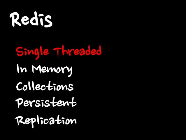 Redis Single Threaded In Memory Collections Persistent Replication