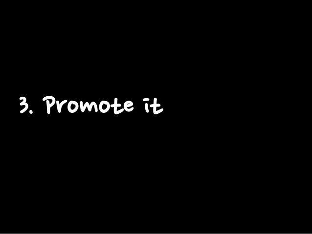 3. Promote it
