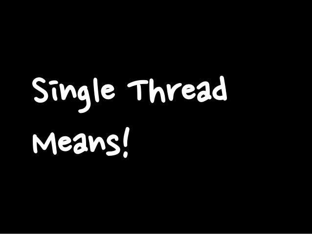 Single Thread Means!