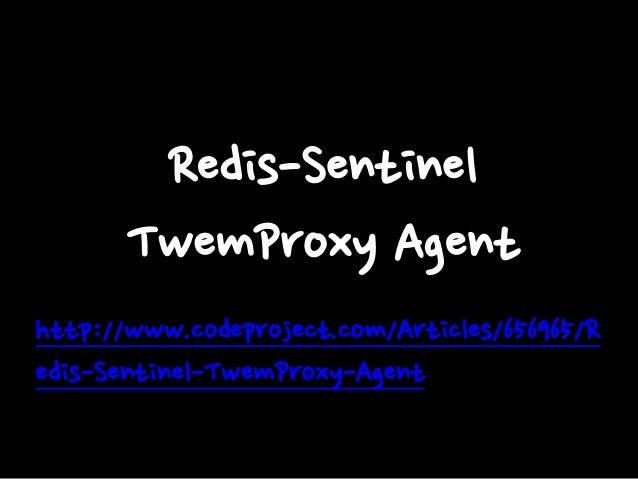 Agent  Pub/Sub Shard Redis Master  Restart VRRP  Twemproxy  HA Proxy  Redis Slave Redis Slave  Twemproxy  HA Proxy  Twempr...