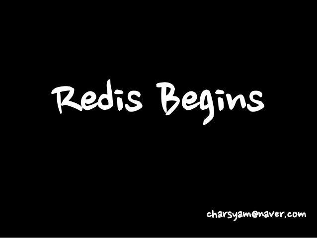 Redis Begins charsyam@naver.com