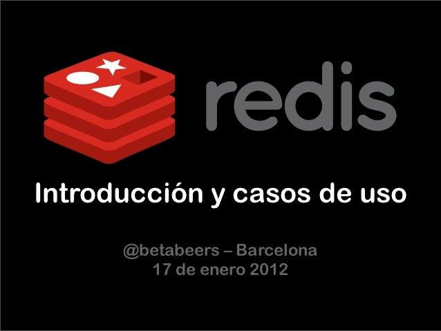 Introducción y casos de uso      @betabeers – Barcelona        17 de enero 2012