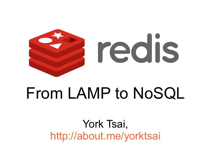 From LAMP to NoSQL          York Tsai,  http://about.me/yorktsai