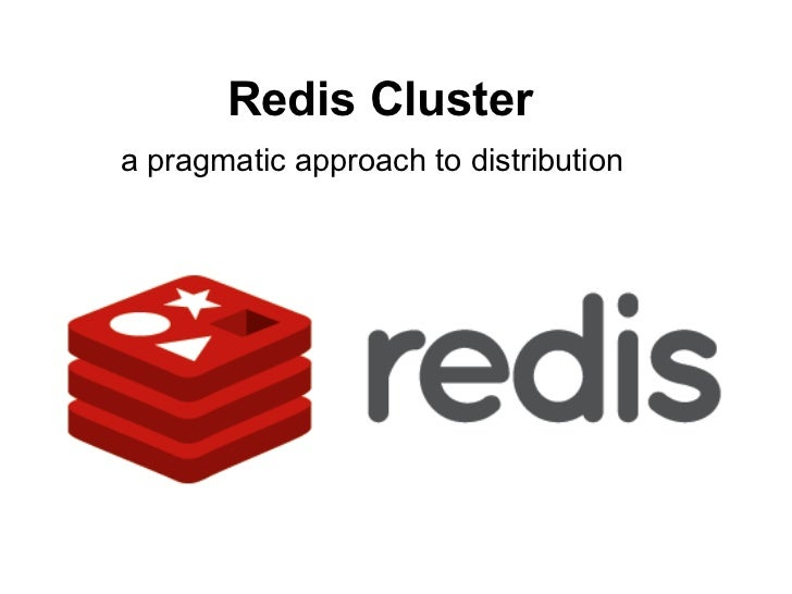 Redis Clustera pragmatic approach to distribution