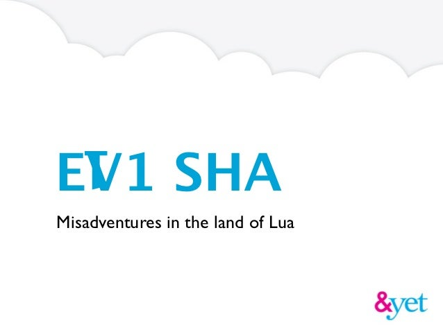 1EV1 SHAMisadventures in the land of Lua