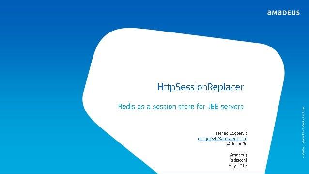 RedisConf 2017 Redis as Java Servlet Session Store
