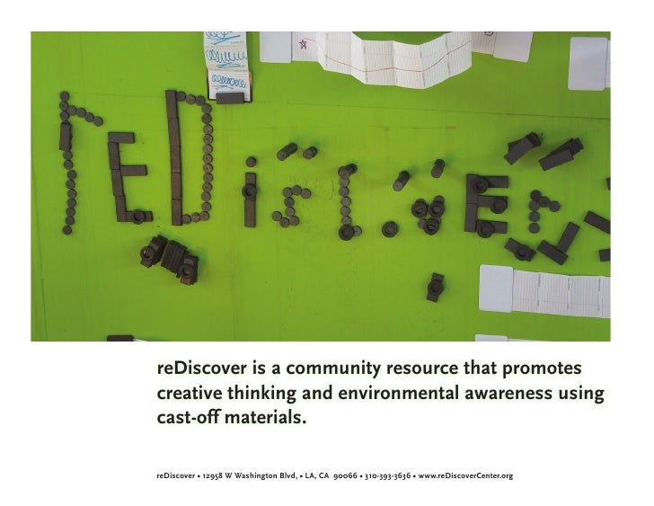 reDiscover is a community resource that promotes creative thinking and environmental awareness using cast-off materials.  ...