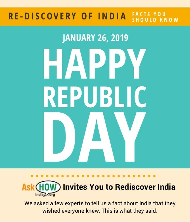 R E - D I S COV E R Y O F I N D I A S H O U L D K N O W F A C T S Y O U Invites You to Rediscover India We asked a few exp...